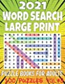 2021 Word Search Large Print Puzzle Books for Adults Vol #3: 100 Puzzles Word Finds Puzzle Book For Puzzlers Adults & Seniors,Wordsearch Activity ... Seniors; (word search for adults large print)