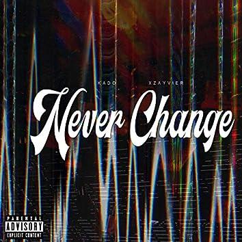 Never Change (feat. Xzayvier)