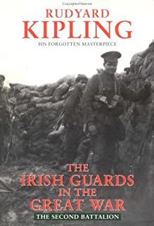 The Irish Guards In The Great War: The Second Battalion: Edited and Compiled from Their Diaries and Papers