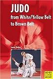 Judo: From White/Yellow Belt to Brown Belt - Hedda Sander