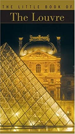 Little Book of the Louvre (The Little Book Series)
