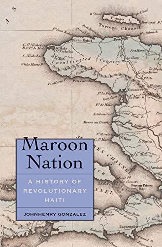 Maroon Nation: A History of Revolutionary Haiti