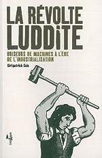 La Révolte Luddite - Briseurs de machines à l'ère de l'industrialisation de Kirkpatrick Sale
