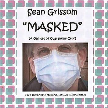 """Masked"" (A Quintet of Quarantine Cello)"