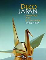 Deco Japan: Shaping Art & Culture 1920-1945