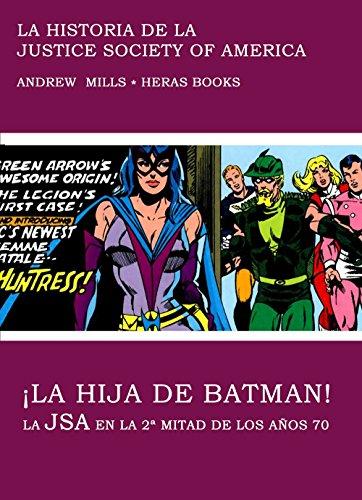 ¡La hija de Batman!: La Justice Society of America en la segunda mitad de los 70