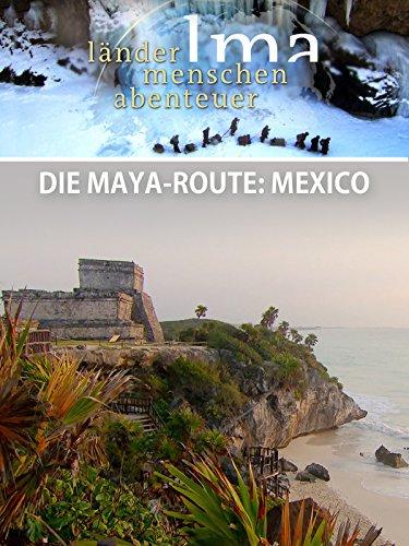 Die Maya-Route: Mexiko