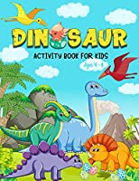 Dinosaurs coloring book: Activity book for kids age 4-8 8-12 & Toddlers/Prehistoric Coloring Encyclopedia Cute and Fun Dinosaur/Dino Activity Book/Gift for Dinosaur Lovers Boys & Girls