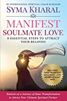 Manifest Soulmate Love: 8 Essential Steps to Attract Your Beloved