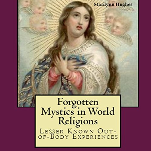 Forgotten Mystics in World Religions: Lesser Known Out-of-Body Experiences audiobook cover art