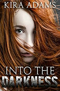 Into the Darkness: Darkness Falls Series, Book One by [Kira Adams, Joanne LaRe Thompson]