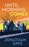 Until Morning Comes (English Edition)...