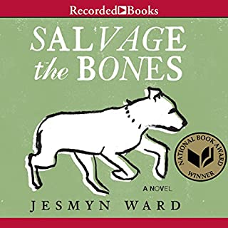 Salvage the Bones     A Novel              By:                                                                                                                                 Jesmyn Ward                               Narrated by:                                                                                                                                 Cherise Boothe                      Length: 9 hrs and 53 mins     1,452 ratings     Overall 4.2