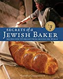 Secrets of a Jewish Baker: Recipes for 125 Breads from Around the World [A Baking Book]