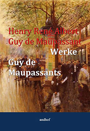 Gesammelte Werke Guy de Maupassants