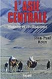 L'Asie centrale. Histoire et civilisations