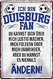 Blechschilder ICH BIN Duisburg Fan Metallschild für