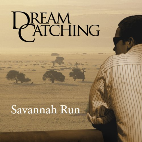 DreamCatching: Savannah Run audiobook cover art