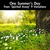 One Summer's Day: Full Version (From 'Spirited Away') [For Piano Solo]