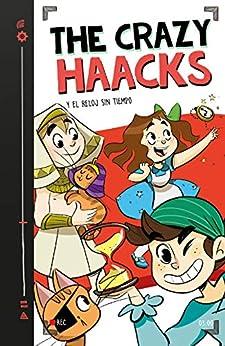 The Crazy Haacks y el reloj sin tiempo (Serie The Crazy Haacks 3) PDF EPUB Gratis descargar completo