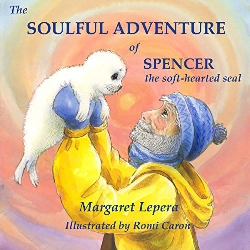 The Soulful Adventure of Spencer, the Soft-Hearted Seal audiobook cover art