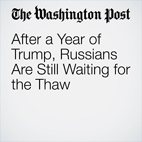 After a Year of Trump, Russians Are Still Waiting for the Thaw copertina