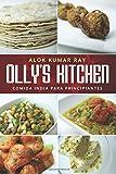 El Mejor Libro de Recetas de Cocina India, Olly's Kitchen: Versión en Español: Volumen uno (Olly's Kitchen: Version En Espanol)