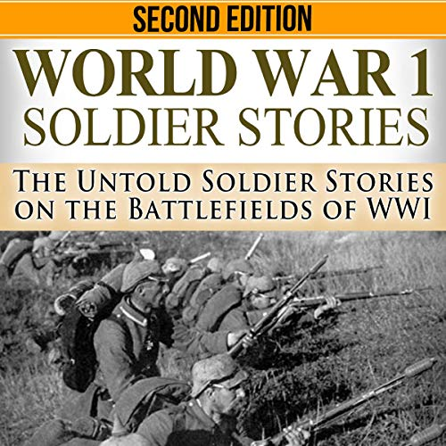 Amazon Com World War 1 Soldier Stories The Untold Soldier Stories On The Battlefields Of Wwi Audible Audio Edition Ryan Jenkins Matthew Weller Success Publishing Inc Audible Audiobooks