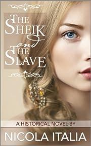 The Sheik and the Slave (The Sheik and the Slave Saga Book 1)