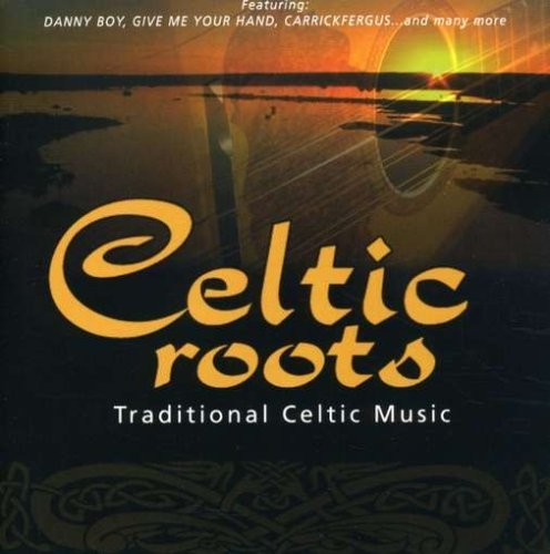 Celtic Roots by Hamilton, Claire the Royal Irish Rangers (2008-02-26)