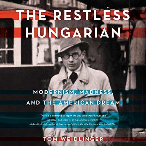 The Restless Hungarian - Modernism, Madness, and the American Dream audiobook cover art