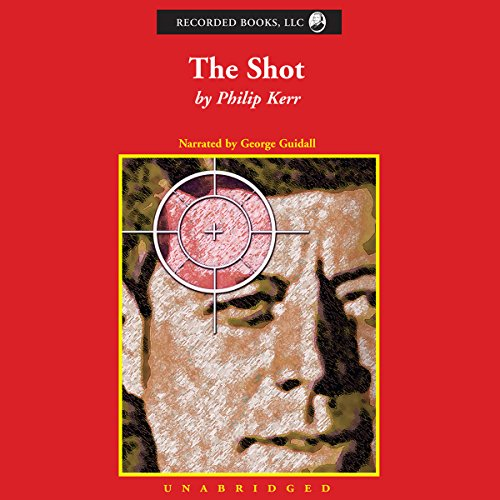 The Shot                   By:                                                                                                                                 Philip Kerr                               Narrated by:                                                                                                                                 George Guidall                      Length: 13 hrs and 23 mins     31 ratings     Overall 4.0