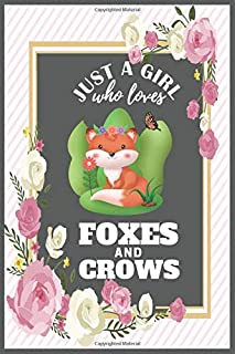 Just a Girl Who Loves Foxes And Crows: : Fox Gifts For Girls Journal   Gag Gift Funny for True Fox Lover Composition Noteb...