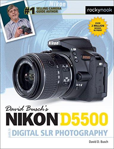 David Busch's Nikon D5500 Guide to Digital SLR Photography (The David Busch...