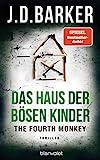 The Fourth Monkey - Das Haus der bösen Kinder: Thriller (Sam Porter, Band 3)
