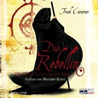 Die Rebellin     Die Gilde der schwarzen Magier 1              Autor:                                                                                                                                 Trudi Canavan                               Sprecher:                                                                                                                                 Martina Rester-Gellhaus                      Spieldauer: 7 Std. und 35 Min.     1.241 Bewertungen     Gesamt 4,2