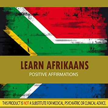 Learn Afrikaans - Positive Affirmations