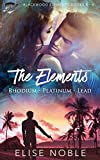 The Elements: Rhodium - Platinum - Lead: Blackwood Elements Books 4 - 6 (Blackwood Elements Box Set Book 2)