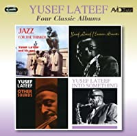 Four Classic Albums (Jazz For The Thinker/Eastern Sounds/Other Sounds/Into Something) - Yusef Lateef by Yusef Lateef