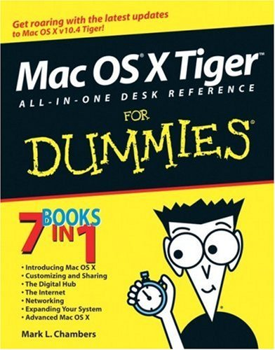 Mac OS X Tiger All-in-One Desk Reference For Dummies (For Dummies (Computers)) by Mark L. Chambers (2005-06-03)