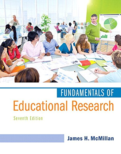 Compare Textbook Prices for Fundamentals of Educational Research, Enhanced Pearson eText with Loose-Leaf Version -- Access Card Package 7 Edition ISBN 9780134013497 by McMillan, James H.