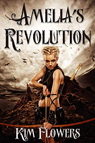 Amelia's Revolution by [Kim Flowers]