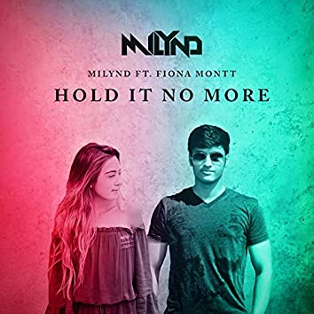 Hold It No More