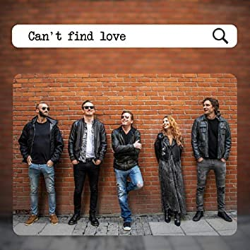 Can't Find Love
