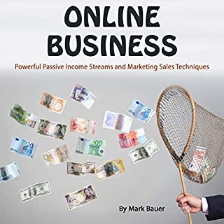 Online Business: Powerful Passive Income Streams and Marketing Sales Techniques                   By:                                                                                                                                 Mark Bauer                               Narrated by:                                                                                                                                 Gareth Johnson                      Length: 1 hr and 53 mins     11 ratings     Overall 5.0