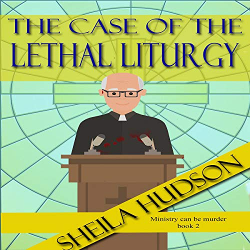 The Case of the Lethal Liturgy cover art