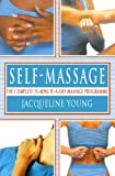 Self Massage: The complete 15-minute-a-day massage programme: A Complete 15 Minutes-a-day Massage Programme