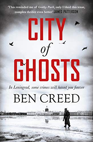City of Ghosts: the thriller James Patterson calls 'Better' than Gorky Park