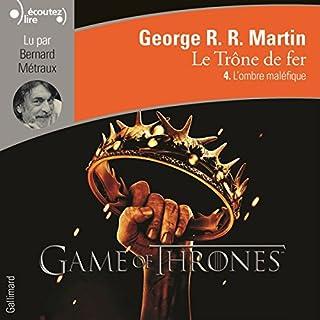 L'ombre maléfique     Le Trône de fer 4              Auteur(s):                                                                                                                                 George R. R. Martin                               Narrateur(s):                                                                                                                                 Bernard Métraux                      Durée: 13 h et 26 min     8 évaluations     Au global 5,0