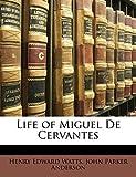 Life of Miguel De Cervantes (Spanish Edition)